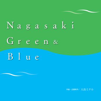Nagasaki_Green&Blue